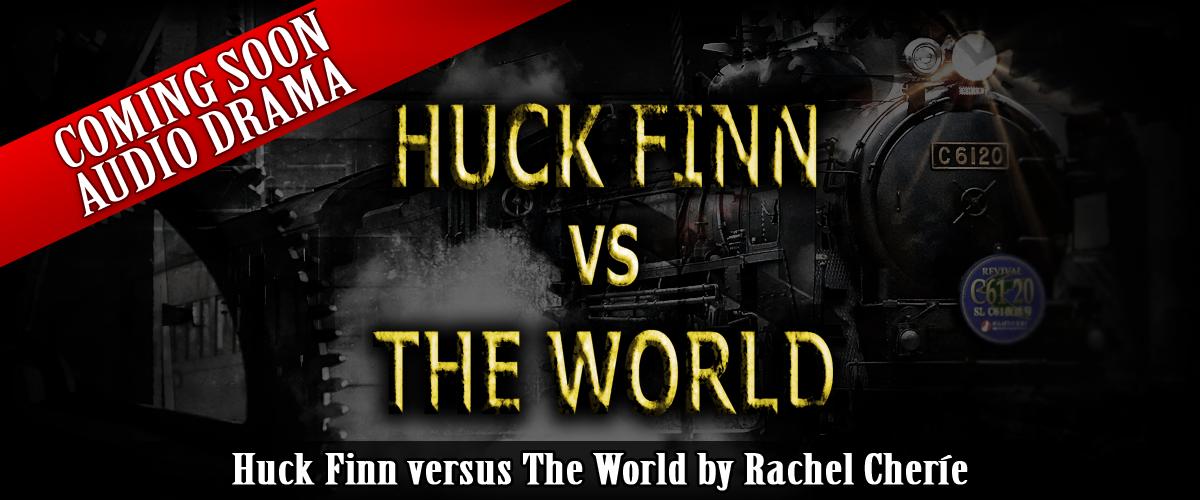Huck Finn versus The World - Audio Drama